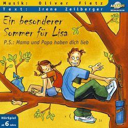 Ein besonderer Sommer für Lisa – P.S.: Mama und Papa haben dich lieb von Fietz,  Irene, Fietz,  Oliver, Siebert,  Anke, Zeilberger,  Irene