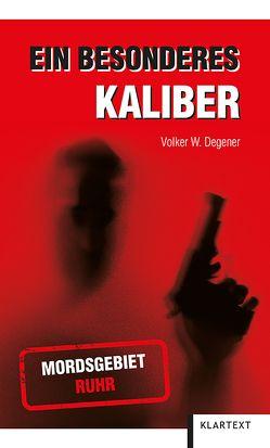 Ein besonderes Kaliber von Degener,  Volker W