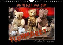 Ein Besuch auf dem Flohmarkt (Wandkalender 2019 DIN A4 quer) von Zimmermann,  H.T.Manfred