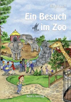Ein Besuch im Zoo von Luff,  Birgit