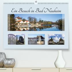 Ein Besuch in Bad Nauheim (Premium, hochwertiger DIN A2 Wandkalender 2021, Kunstdruck in Hochglanz) von Bönner,  Marion