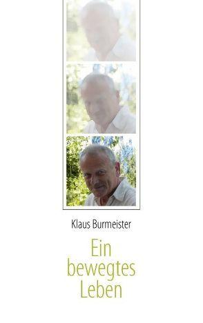 Ein bewegtes Leben von Burmeister,  Klaus