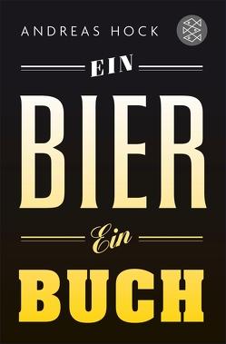 Ein Bier. Ein Buch. von Hock,  Andreas