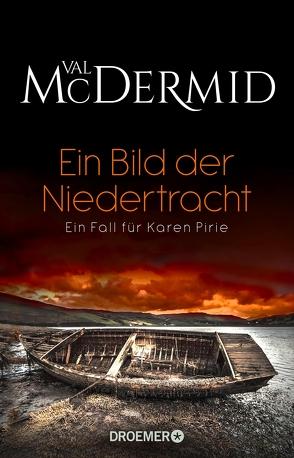 Ein Bild der Niedertracht von McDermid,  Val, Reimers,  Kirsten