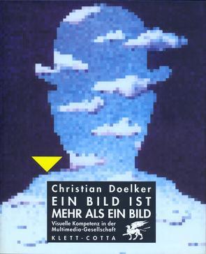 Ein Bild ist mehr als ein Bild von Doelker,  Christian
