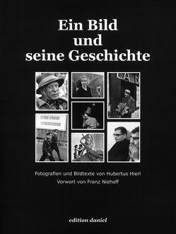 Ein Bild und seine Geschichte von , , - , -, , , - , -, Hierl,  Hubertus, Niehoff,  Franz