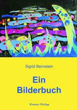 Ein Bilderbuch von Bernstein,  Sigrid