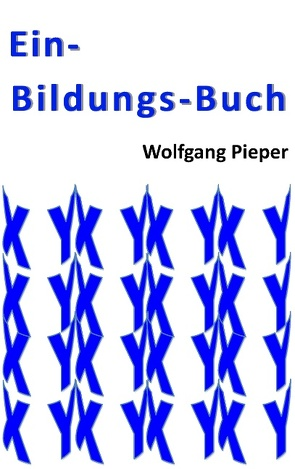 Ein-Bildungs-Buch von Pieper,  Wolfgang