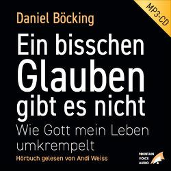 Ein bisschen Glauben gibt es nicht von Böcking,  Daniel