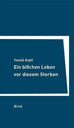 Ein bißchen Leben vor diesem Sterben von Laitko,  Hubert, Radil,  Tomáš