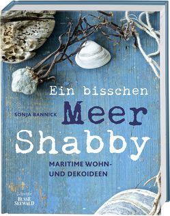 Ein bisschen Meer Shabby von Bannick,  Sonja
