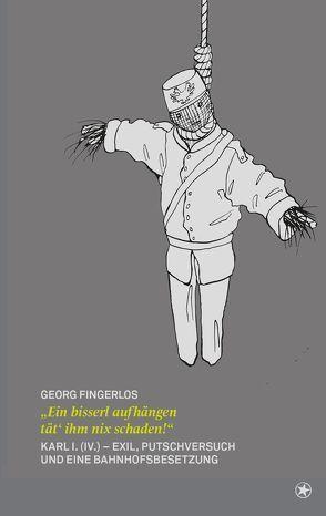 """""""Ein bisserl aufhängen tät´ ihm nix schaden!"""" von Georg, Fingerlos"""