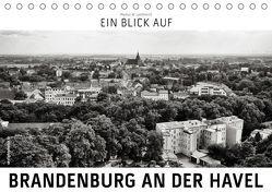 Ein Blick auf Brandenburg an der Havel (Tischkalender 2019 DIN A5 quer) von W. Lambrecht,  Markus