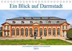 Ein Blick auf Darmstadt vom Frankfurter Taxifahrer Petrus Bodenstaff (Tischkalender 2019 DIN A5 quer) von Bodenstaff,  Petrus