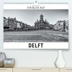 Ein Blick auf Delft (Premium, hochwertiger DIN A2 Wandkalender 2020, Kunstdruck in Hochglanz) von W. Lambrecht,  Markus