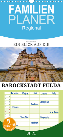 Ein Blick auf die Barockstadt Fulda – Familienplaner hoch (Wandkalender 2020 , 21 cm x 45 cm, hoch) von W. Lambrecht,  Markus