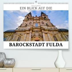 Ein Blick auf die Barockstadt Fulda (Premium, hochwertiger DIN A2 Wandkalender 2020, Kunstdruck in Hochglanz) von W. Lambrecht,  Markus