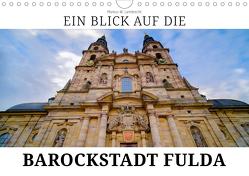 Ein Blick auf die Barockstadt Fulda (Wandkalender 2019 DIN A4 quer) von W. Lambrecht,  Markus