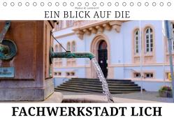 Ein Blick auf die Fachwerstadt Lich (Tischkalender 2019 DIN A5 quer) von W. Lambrecht,  Markus