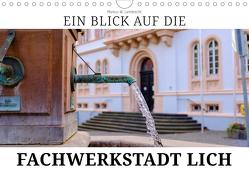 Ein Blick auf die Fachwerstadt Lich (Wandkalender 2019 DIN A4 quer) von W. Lambrecht,  Markus