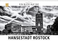 Ein Blick auf die Hansestadt Rostock (Wandkalender 2019 DIN A3 quer) von W. Lambrecht,  Markus