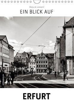 Ein Blick auf Erfurt (Wandkalender 2018 DIN A4 hoch) von W. Lambrecht,  Markus
