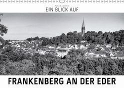 Ein Blick auf Frankenberg an der Eder (Wandkalender 2019 DIN A3 quer) von W. Lambrecht,  Markus