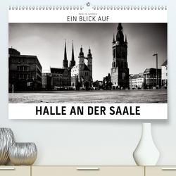 Ein Blick auf Halle an der Saale (Premium, hochwertiger DIN A2 Wandkalender 2020, Kunstdruck in Hochglanz) von W. Lambrecht,  Markus