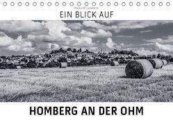 Ein Blick auf Homberg an der Ohm (Tischkalender 2018 DIN A5 quer) von W. Lambrecht,  Markus