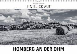 Ein Blick auf Homberg an der Ohm (Wandkalender 2019 DIN A3 quer) von W. Lambrecht,  Markus