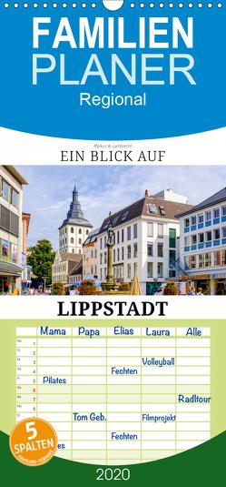 Ein Blick auf Lippstadt – Familienplaner hoch (Wandkalender 2020 , 21 cm x 45 cm, hoch) von W. Lambrecht,  Markus