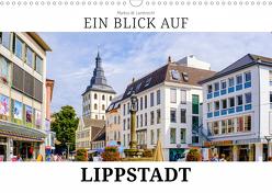 Ein Blick auf Lippstadt (Wandkalender 2019 DIN A3 quer) von W. Lambrecht,  Markus
