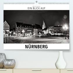 Ein Blick auf Nürnberg (Premium, hochwertiger DIN A2 Wandkalender 2020, Kunstdruck in Hochglanz) von W. Lambrecht,  Markus