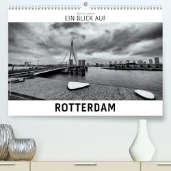 Ein Blick auf Rotterdam (Premium, hochwertiger DIN A2 Wandkalender 2020, Kunstdruck in Hochglanz) von W. Lambrecht,  Markus