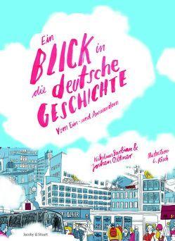 Ein Blick in die deutsche Geschichte von Barbian,  Dr. Nikolaus, Oltmer,  Prof. Dr. Jochen, Rösch,  Christine