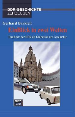 Ein Blick in zwei Welten von Barkleit,  Gerhard