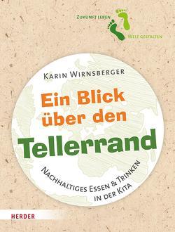 Ein Blick über den Tellerrand von Wirnsberger,  Karin