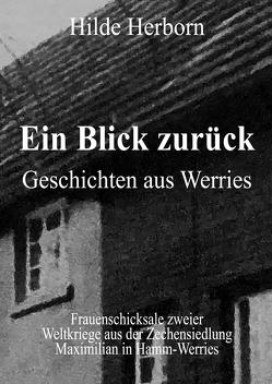 Ein Blick zurück – Geschichten aus Werries von Herborn,  Christiane, Herborn,  Hilde