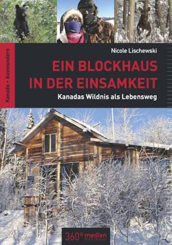 Ein Blockhaus in der Einsamkeit von Lischewski,  Nicole