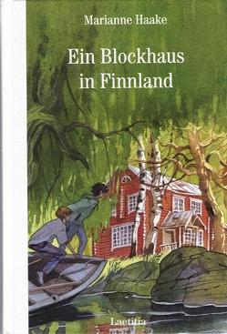 Ein Blockhaus in Finnland von Eisenburger,  Doris, Haake,  Marianne