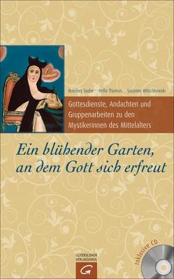 Ein blühender Garten, an dem Gott sich erfreut von Taube,  Roselies, Thomas,  Hella, Witschkowski,  Susanne
