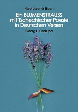 Ein BLUMENSTRAUSS mit Tschechischer Poesie in Deutschen Versen von Chalupa,  Georg Ehrfried, Erben,  Karel Jaromír, Grippo,  Giovanni