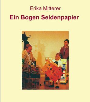 Ein Bogen Seidenpapier von Mitterer,  Erika