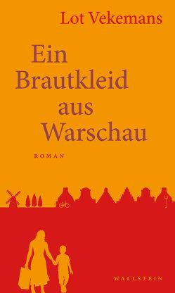 Ein Brautkleid aus Warschau von Pieper,  Eva M., Schmiedebach,  Alexandra, Vekemans,  Lot