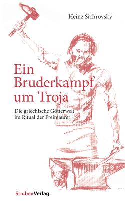 Ein Bruderkampf um Troja von Sichrovsky,  Heinz