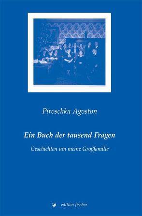 Ein Buch der tausend Fragen von Agoston,  Piroschka