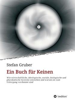 Ein Buch für Keinen von Gruber,  Stefan