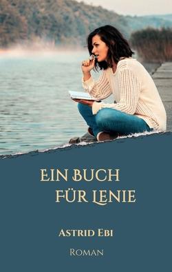 Ein Buch für Lenie von Ebi,  Astrid