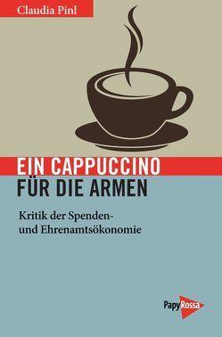 Ein Cappuccino für die Armen von Pinl,  Claudia