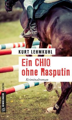 Ein CHIO ohne Rasputin von Lehmkuhl,  Kurt